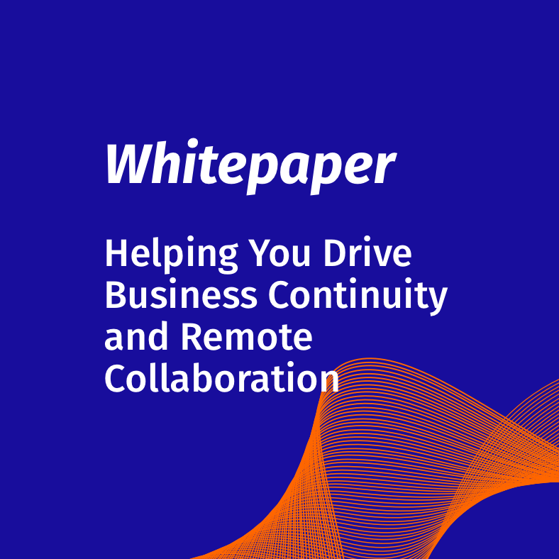 Whitepaper - Helping You Drive Business Continuity and Remote Collaboration
