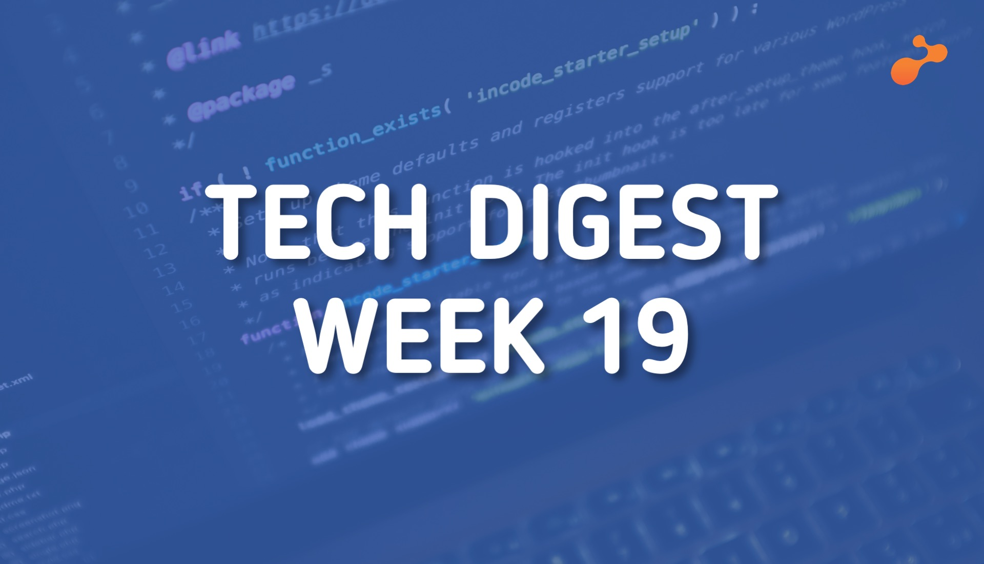 Top global technology trends to watch this week - Week 19, 2019